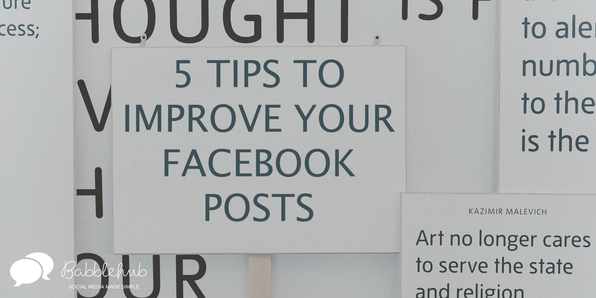5 Tips to Improve Your Facebook Posts