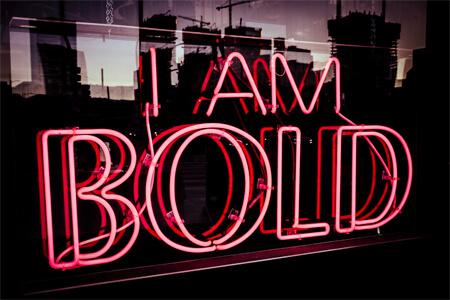 Be Bold, Be Creative